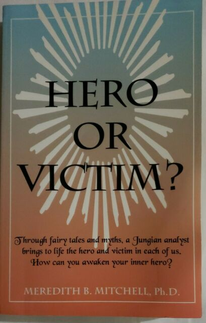 HERO OR VICTIM By Meredith B. Mitchell , Like New