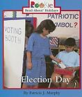 Election Day by Patricia J Murphy (Paperback / softback, 2002)