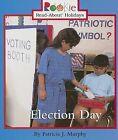 Election Day by Patricia J Murphy (Paperback / softback, 2002)