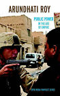Public Power in the Age of Empire by Arundhati Roy (Paperback, 2004)