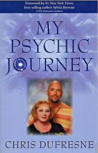 My-Psychic-Journey-How-to-Be-More-Psychic-by-Chris-Dufresne-2006-Paperback-Book
