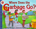 Where Does the Garbage Go? by Paul Showers (Hardback, 1994)