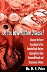 Do You Have Kitchen Disease? Discover The Secret Ingredients in Your Favorite F