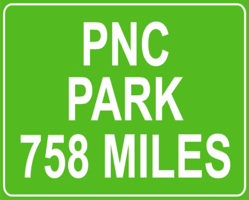 Pittsburgh Pirates PNC Park Pittsburgh PA mileage sign distance to your house