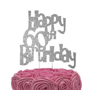 Image Is Loading Happy 60th Birthday Cake Topper Glittery Silver