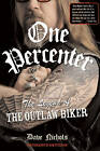 One Percenter: The Legend of the Outlaw Biker by Dave Nichols (Paperback, 2010)