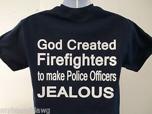 God-Created-Firefighters-To-Make-Police-Officers-Jealous-T-Shirt-PRINT-ON-REAR