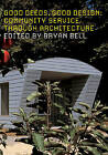 Good Deeds, Good Design: Community Service Through Architecture by Princeton Architectural Press (Paperback, 2003)
