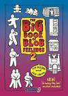 The Big Book of Blob Feelings: 2 by Pip Wilson, Ian Long (Paperback, 2015)