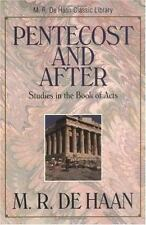Pentecost and After: Studies in the Book of Acts M. R. DeHaan Classic Library