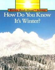 How Do You Know It's Winter? (Rookie Read-About Science) Fowler, Allan Paperbac