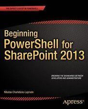 Beginning PowerShell for SharePoint 2013 by Nikolas Charlebois-Laprade (2014,...