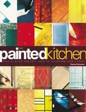 The Painted Kitchen: Over 60 quick and easy ways to transform your kitchen...