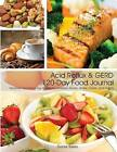Acid Reflux and Gerd 120-Day Food Journal by Daniel Saiers (Paperback / softback, 2015)