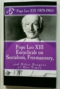 Pope-Leo-XIII-Encyclicals-on-Socialism-Freemasonry-and-Other-Dangers