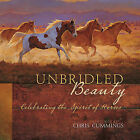 Unbridled Beauty: Celebrating the Spirit of Horses by Harvest House Publishers,U.S. (Hardback, 2009)