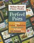 Perfect Pairs: Using Fiction & Nonfiction Picture Books to Teach Life Science, K-2 by Melissa Stewart, Nancy Chesley (Paperback, 2014)