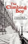 The Climbing Boy by Mark Lichterman (Paperback, 2009)