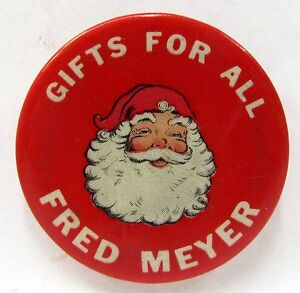 Santa Claus GIFTS FOR ALL FRED MEYER Portland Seattle celluloid pinback button *