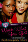 Work What You Got: A Beta Gamma PI Novel by Stephanie Perry Moore (Paperback, 2009)