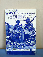 The Iron Fist Division: A combat history of the 17. SS Panzergrenadier Division
