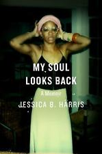 My Soul Looks Back: A Memoir, Harris, Jessica B. Book