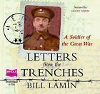 Letters from the Trenches: A Soldier of the Great War by Bill Lamin (CD-Audio, 2010)