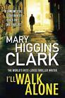 I'll Walk Alone von Mary Higgins Clark (2012, Taschenbuch)
