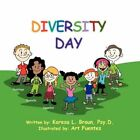 Diversity Day 9781456801892 by Karesa L Psy D Braun Paperback