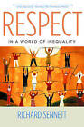 Respect in a World of Inequality by Richard Sennett (Paperback, 2004)