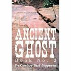 Ancient Ghost Book No. 2 by Cowboy Bart Jeppesen (Paperback / softback, 2013)