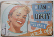 metal sign nostalgia advertising I Am dirty deco text Plate Retro 20 11 13/16in
