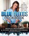 The Blue Bloods Cookbook by Bridget Moynahan and Wendy Howard Goldberg (2015, Hardcover)