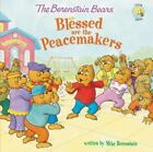 Berenstain Bears/Living Lights: The Berenstain Bears Blessed Are the Peacemakers by Mike Berenstain (2014, Paperback)