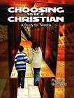 Choosing to be a Christian: A Study for Tweens by Pamela Buchholz (Paperback, 2009)
