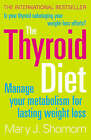 The Thyroid Diet: Manage Your Metabolism for Lasting Weight Loss by Mary Shomon (Paperback, 2005)