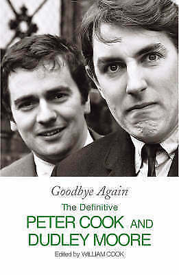 1 of 1 - Goodbye Again: The Definitive Peter Cook and Dudley Moore, Cook, William, New Bo