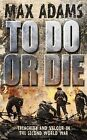 To Do or Die by Max Adams (Paperback, 2010)