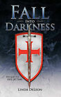 Fall Into Darkness: Prequel to VEIL OF TIME by Linda DeLeon (Paperback, 2011)
