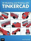 3D Modeling and Printing with Tinkercad von James Floyd Kelly (2014, Taschenbuch)