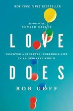 Love Does: Discover a Secretly Incredible Life in an Ordinary World  sc