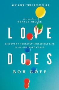 Love-Does-Discover-a-Secretly-Incredible-Life-in-an-Ordinary-World-by-Bob-Goff