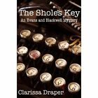 The Sholes Key by Clarissa Draper (Paperback, 2012)