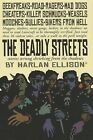 The Deadly Streets: Stories Wrung Shrieking from the Shadows by Harlan Ellison (Hardback, 2013)