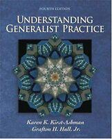 Understanding Generalist Practice by Karen K. Kirst-Ashman and Grafton H....
