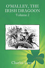 O'Malley, the Irish Dragoon - Vol. 2 by Charles Lever (Paperback, 2008)