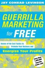 Guerrilla Marketing for Free:  Dozens of No-Cost Tactics to Promote Your...