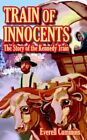 Train of Innocents 9781420870787 by Everell Cummins Book