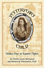 Yesteryear's Child: Golden Days and Summer Nights by Westwood and Rohrbacher (Paperback, 2010)