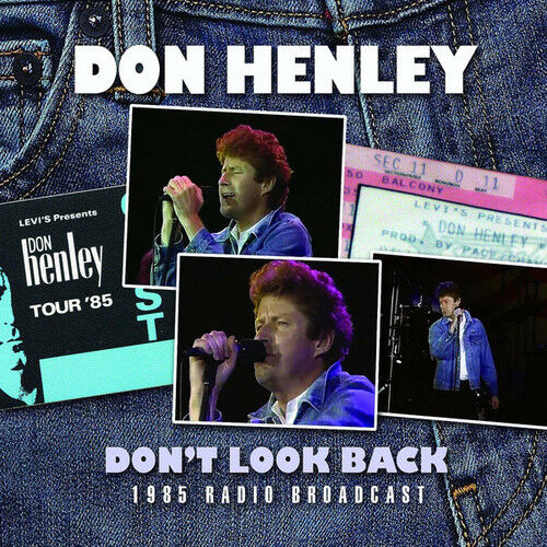 Don Henley : Don't Look Back: 1985 Radio Broadcast CD (2014) ***NEW***